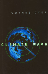 Climate Wars by Gwyne Dyer